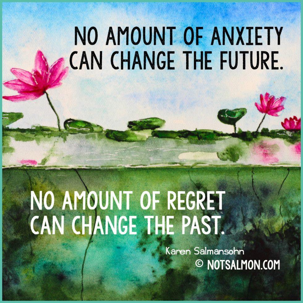 Stress Quote Quote Regret Future Past Anxiety  Karen Solomon  Pinterest