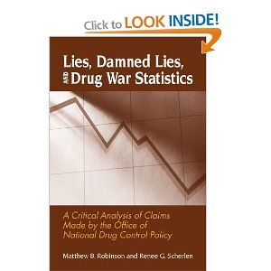 Lies Damned Lies And Drug War Statistics A Critical Analysis Of
