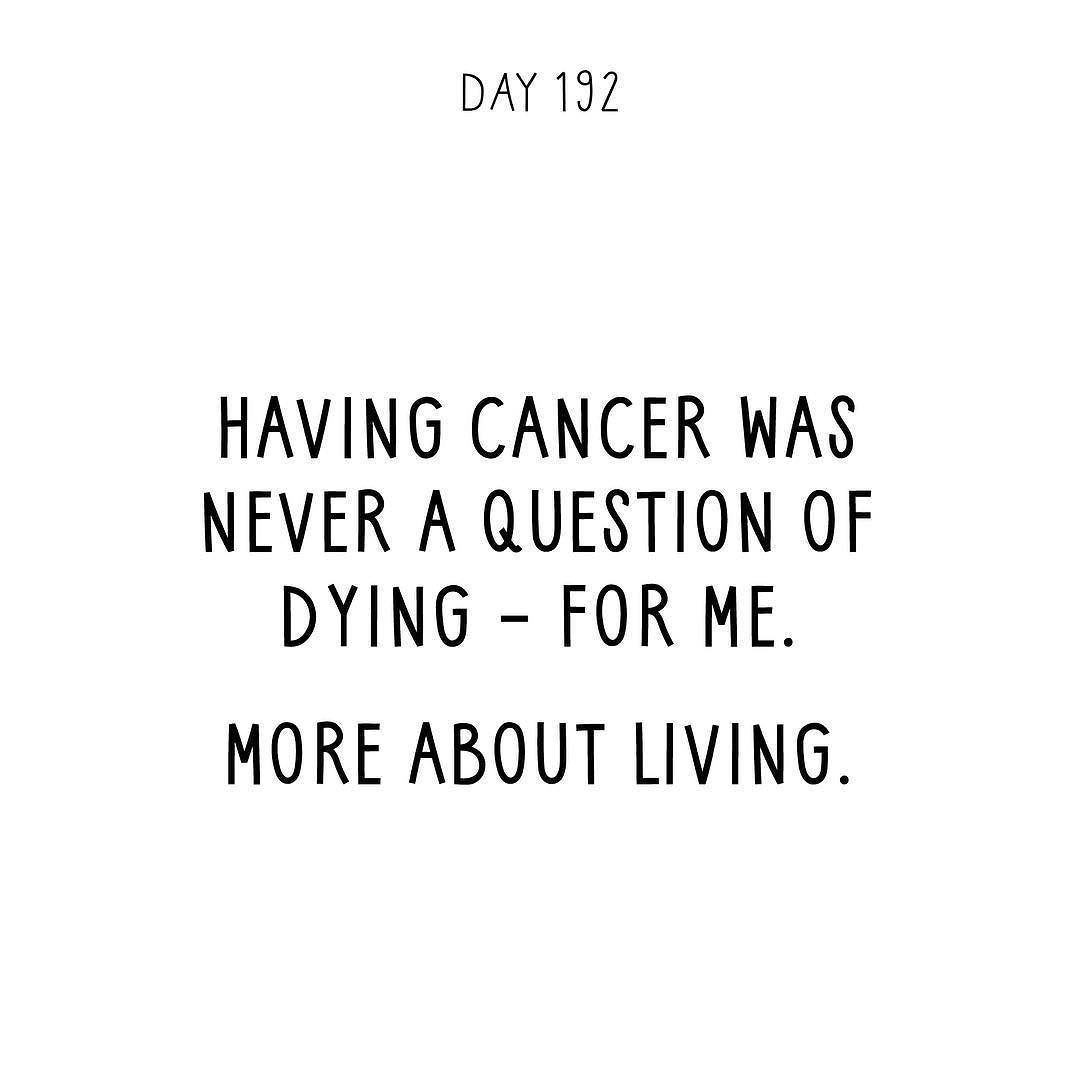 Quotes About Dying Having Cancer Was Never A Question Of Dying  For Memore About