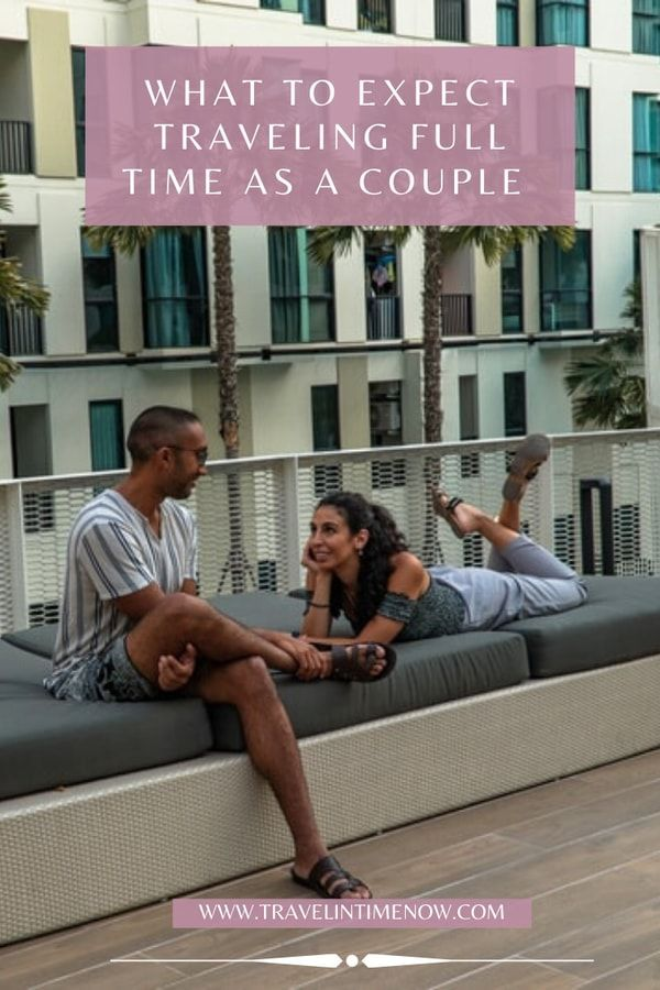 What to Expect traveling full time as a couple!