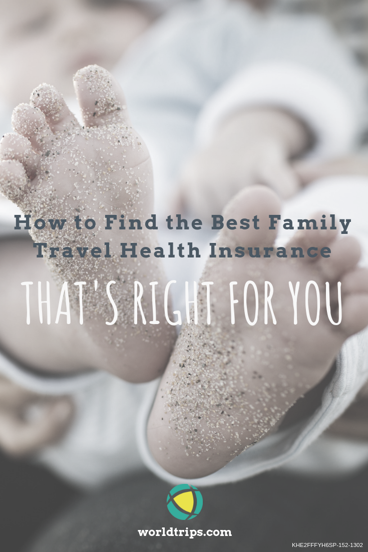 Choose The Best Family Travel Health Insurance Travel Health