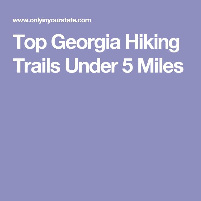 Top Georgia Hiking Trails Under 5 Miles