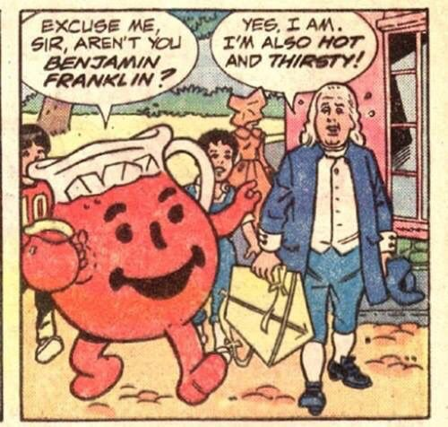 Uhh What Kool Aid Man And Ben Franklin Don T Know If I Like Where This Is Going Franklin Cartoon Me Too Meme Comic Panels