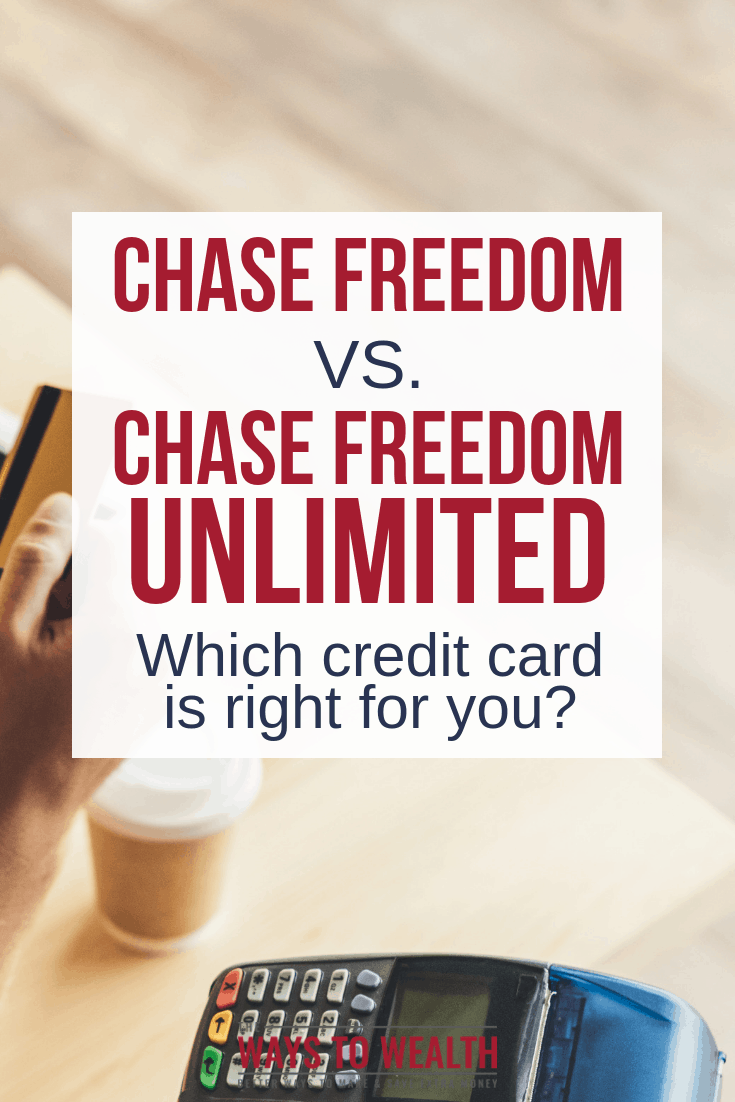 Chase Freedom Vs Freedom Unlimited Which Card Is Right For You Money And Happiness Chase Freedom Family Money