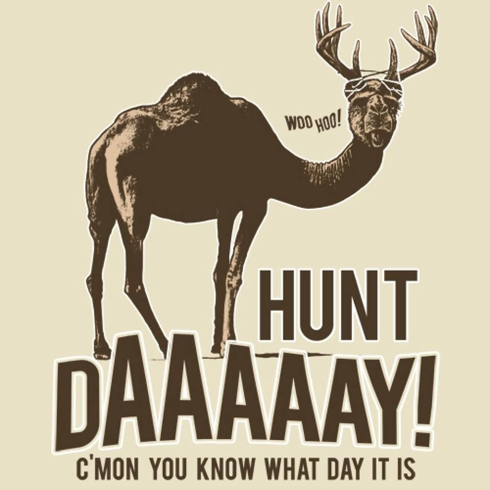 Hunt Day Yee Haw Hunting Humor Hunting Quotes Hunting Memes