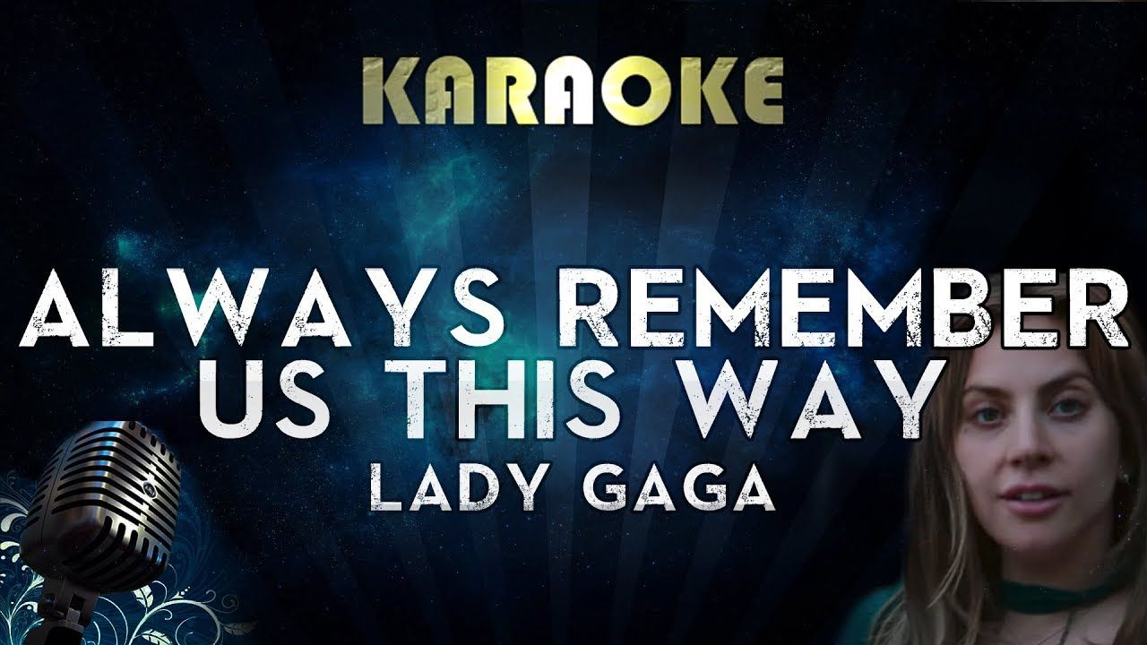 Lady Gaga Always Remember Us This Way Karaoke Instrumental A