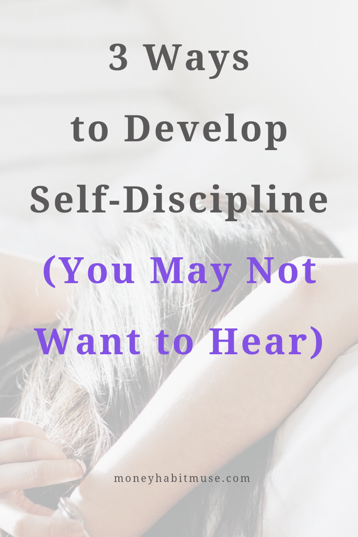 3 Ways to Develop Self-Discipline (You May Not Want to Hear #discipline
