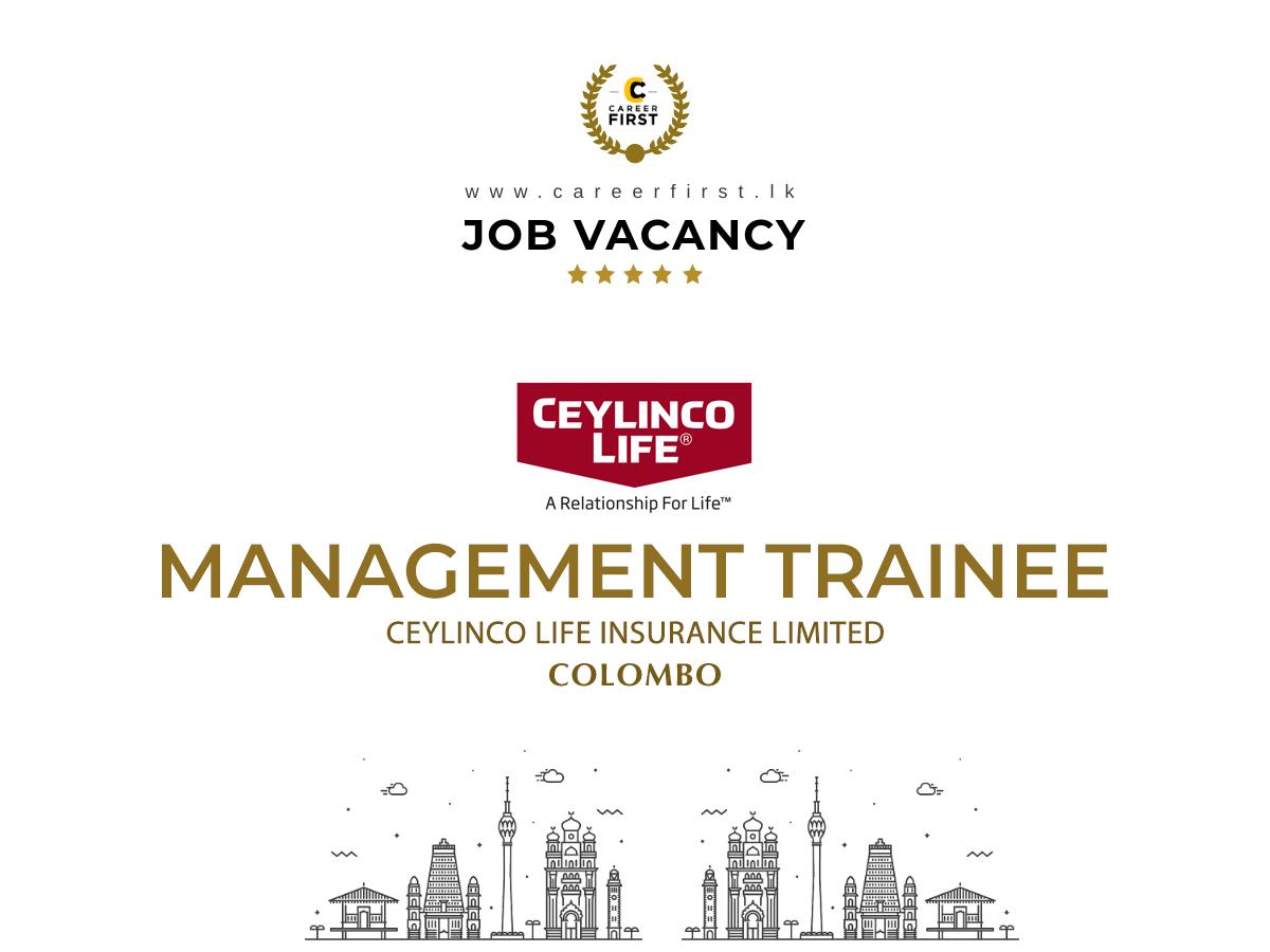 Management Trainee Marketing Ceylinco Life Insurance In 2020 Life Management Management Job