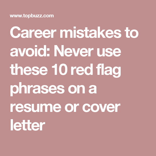 career mistakes to avoid  never use these 10 red flag