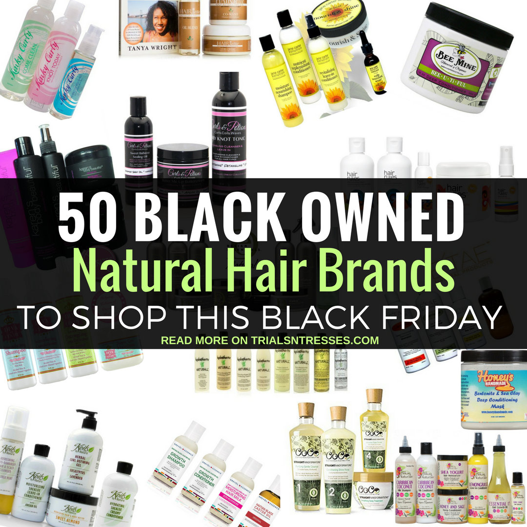50 Black Owned Natural Hair Product Lines To Shop On Black