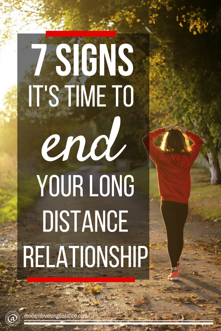 7 Signs You Should Probably End Your Long Distance