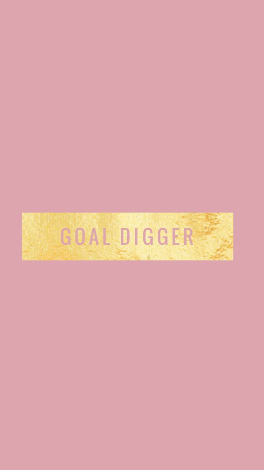 Goal Digger Pink iPhone Wallpaper Pink and gold