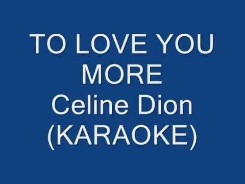 Instrumental version of Celine Dion's song, To Love You More