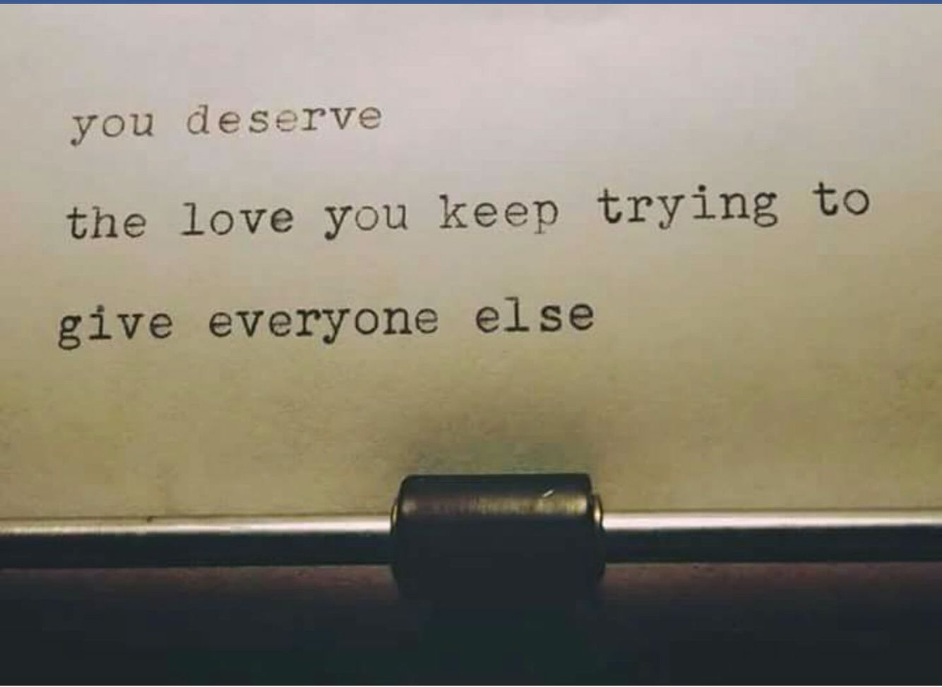 You deserve the love that remains