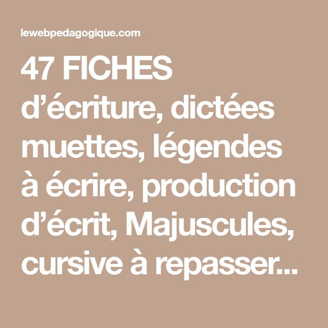 47 FICHES D'écriture, Dictées Muettes, Légendes à écrire