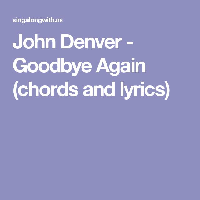 John Denver - Goodbye Again (chords and lyrics)   john denver ...