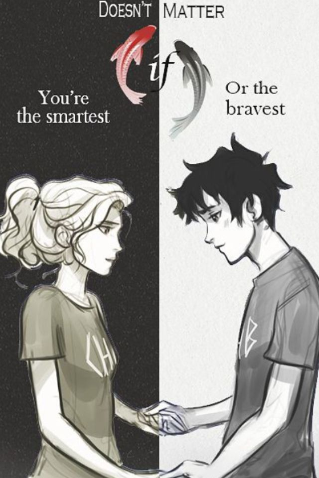 """""""Doesn't matter if you are the smartest or the bravest."""" Percy and Annabeth"""