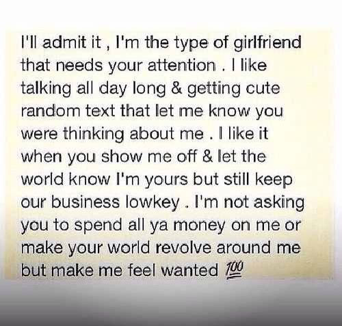 Just Make Me Feel Wanted Type Of Girlfriend Girlfriend Quotes True Quotes