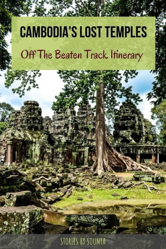 Cambodia Off The Beaten Track  Tripping Beyond Angkor | Stories by Soumya #cambodia #temples #angkor #offthebeatentrack #history #asiadestinations #asia #destinations