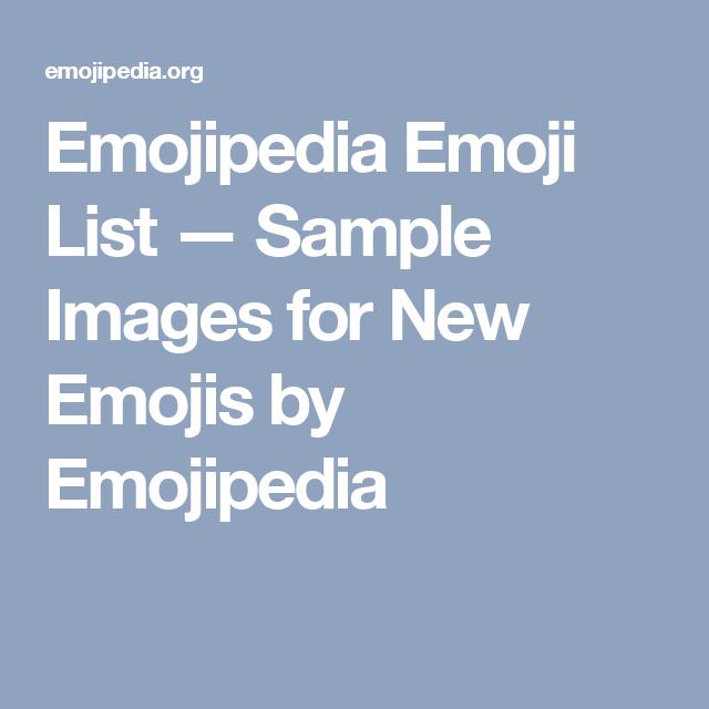 Emojipedia Emoji List Sample Images For New Emojis By Emojipedia New Emojis Emoji List Emoji