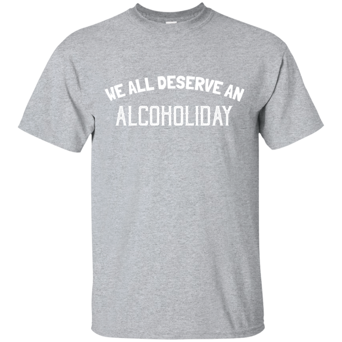 14137cb5 We All Deserve An Alcoholiday T-Shirt in 2019 | Products | Shirts ...