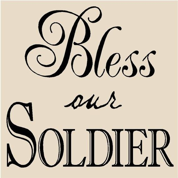 Bless our soldier