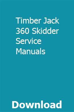 Timber Jack 360 Skidder Service Manuals   exedecty   Repair