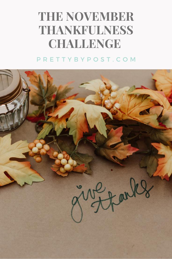 The November Thankfulness Challenge Pretty By Post In 2020 Thankful Challenges November