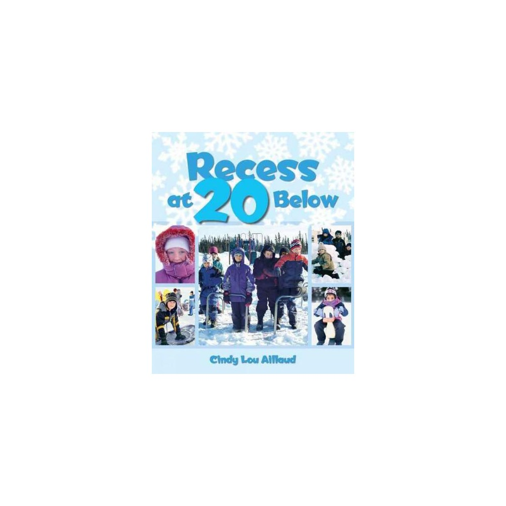 Recess at 20 Below (Reissue) (Hardcover) (Cindy Lou Aillaud)