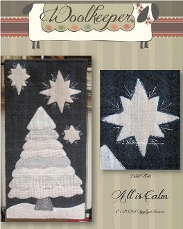 All is Calm Banner/Wallhanging Pattern by Woolkeeper at KayeWood.com. The banner features a variety of white, gray and off white wool's on a dark blue background the stars in the sky and the snow laden tree combine to make All is Calm.  Perfect for Christmas or leave out all winter long. http://kayewood.com/All-is-Calm-Banner-Wallhanging-Pattern-by-Woolkeeper-WK-ALCA.htm $10.00