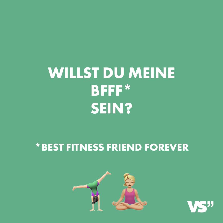 Visual Statements Willst Du Meine Bfff Sein Best Fitness Friends Forever Spruche Zitate Sport Fitness Visual Statements Motivation Fitness Spruche