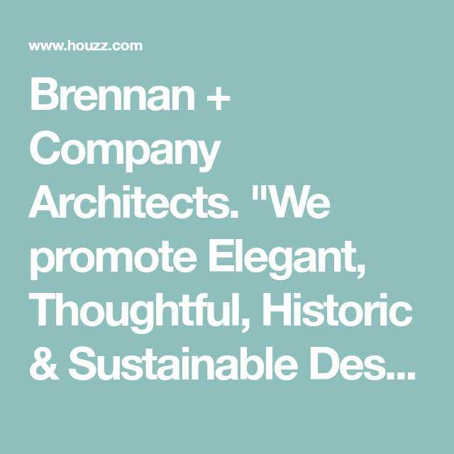 Brennan Company Architects We Promote Elegant Thoughtful