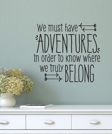 Wall Quotes Love this Black 'We Must Have Adventures' Decal by Wallquotes. Wall Quotes