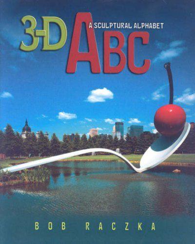 3 D Abc A Sculptural Alphabet Main Juvenile Nb1143 R33 2007 Check Availability Https Library Ashland Edu Search I Sear Literature Art Abc Artist Books