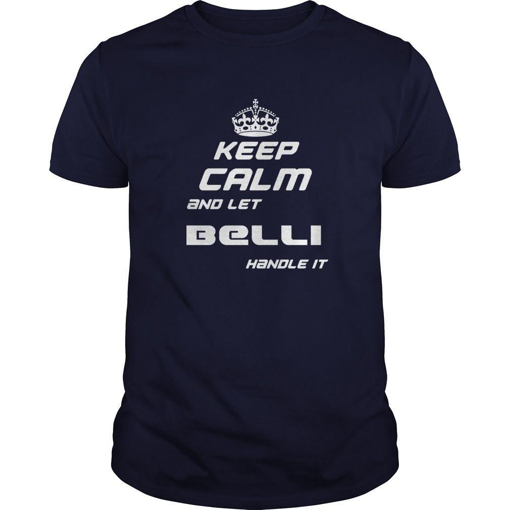 [Top tshirt name meaning] Keep Calm and Let BELLI Handle It Discount Today Hoodies, Tee Shirts