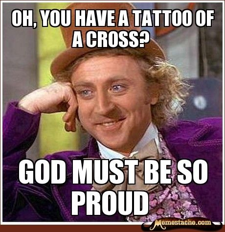 """Haha, sorry if this offends you! The same goes for any bible verse tattoo or anything saying """"God"""" for that matter"""