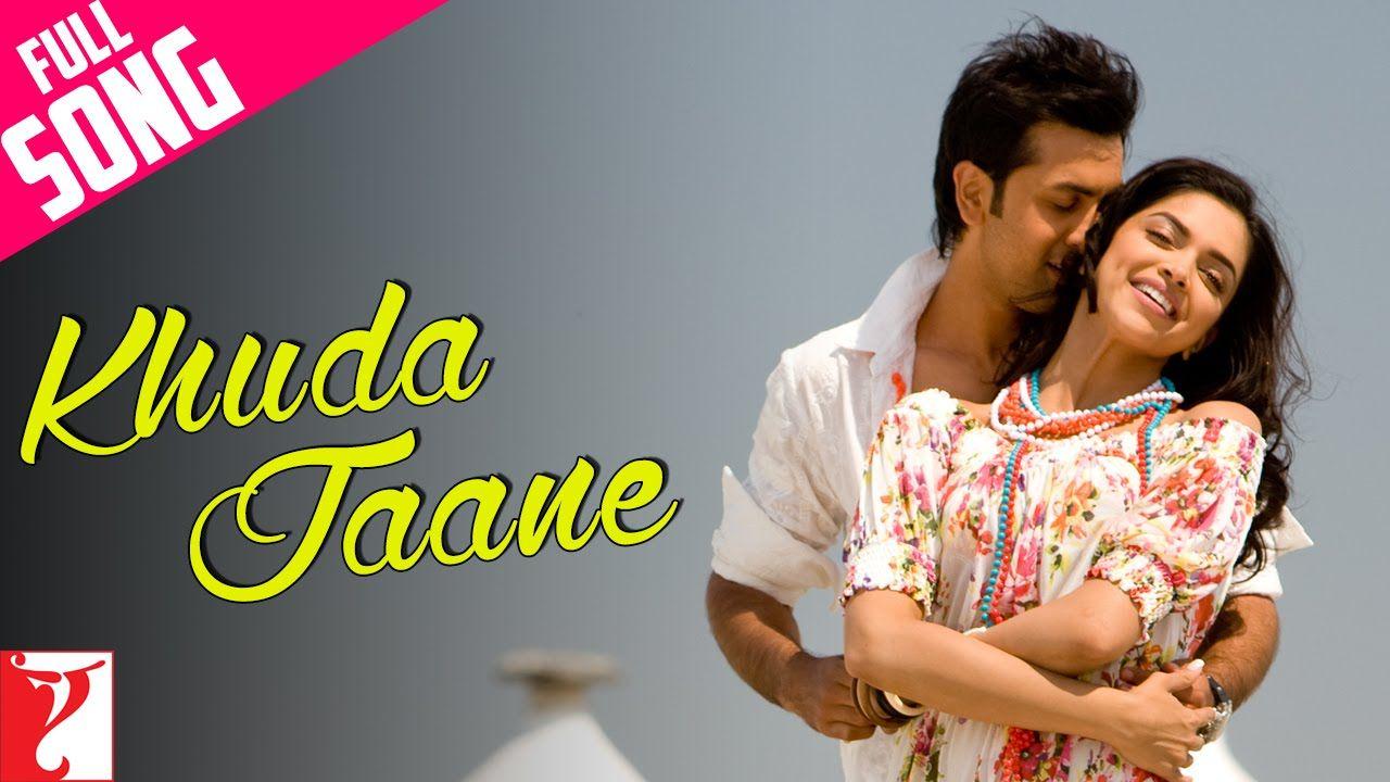 Khuda Jaane Full Song Bachna Ae Haseeno Ranbir Kapoor Deepika Padukone Kk Shil Https T Co 5uovdmbodx Songs Bollywood Songs Bollywood Music