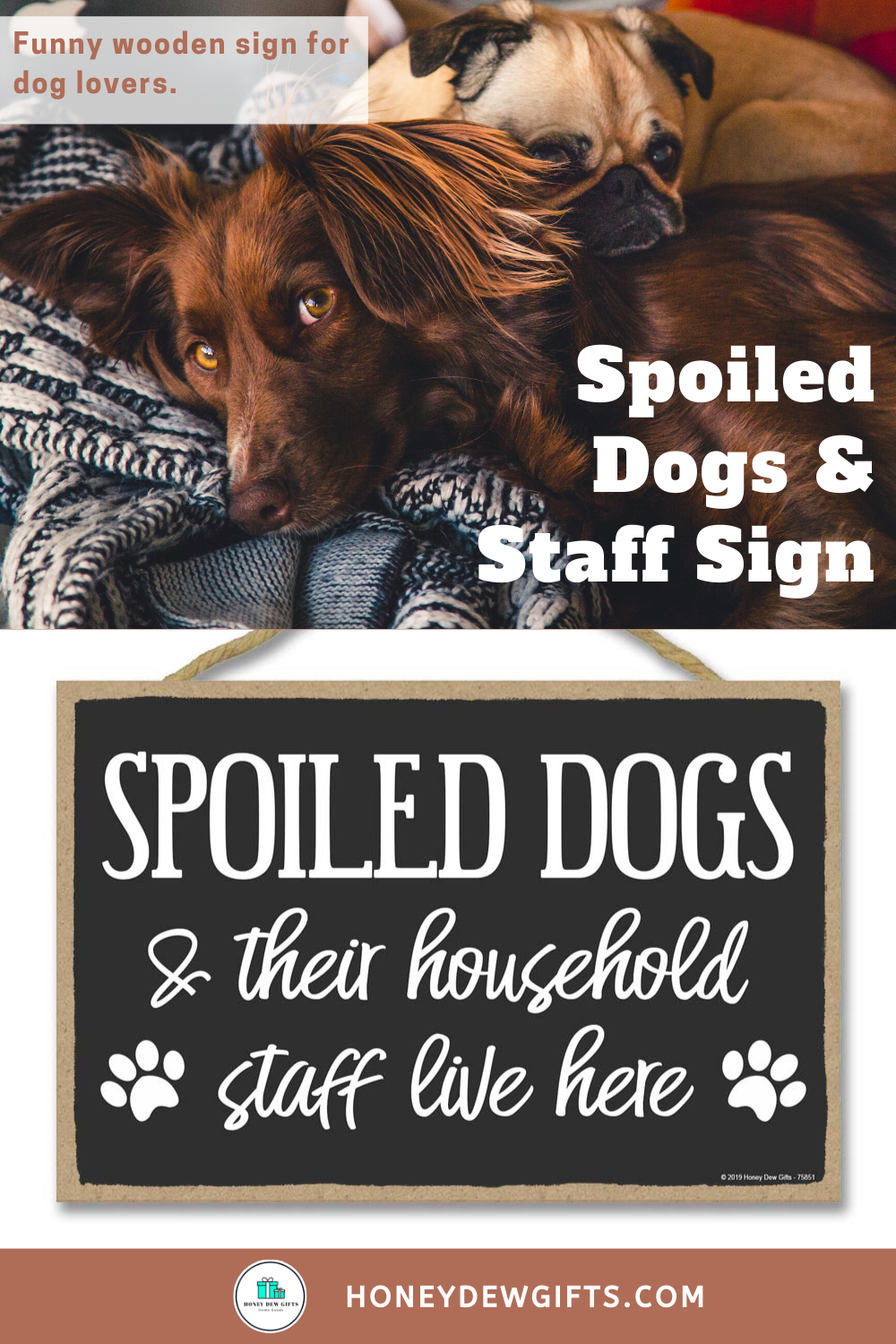 Spoiled Dogs And Staff Sign In 2020 Funny Wooden Signs Spoiled Dogs Funny Home Decor