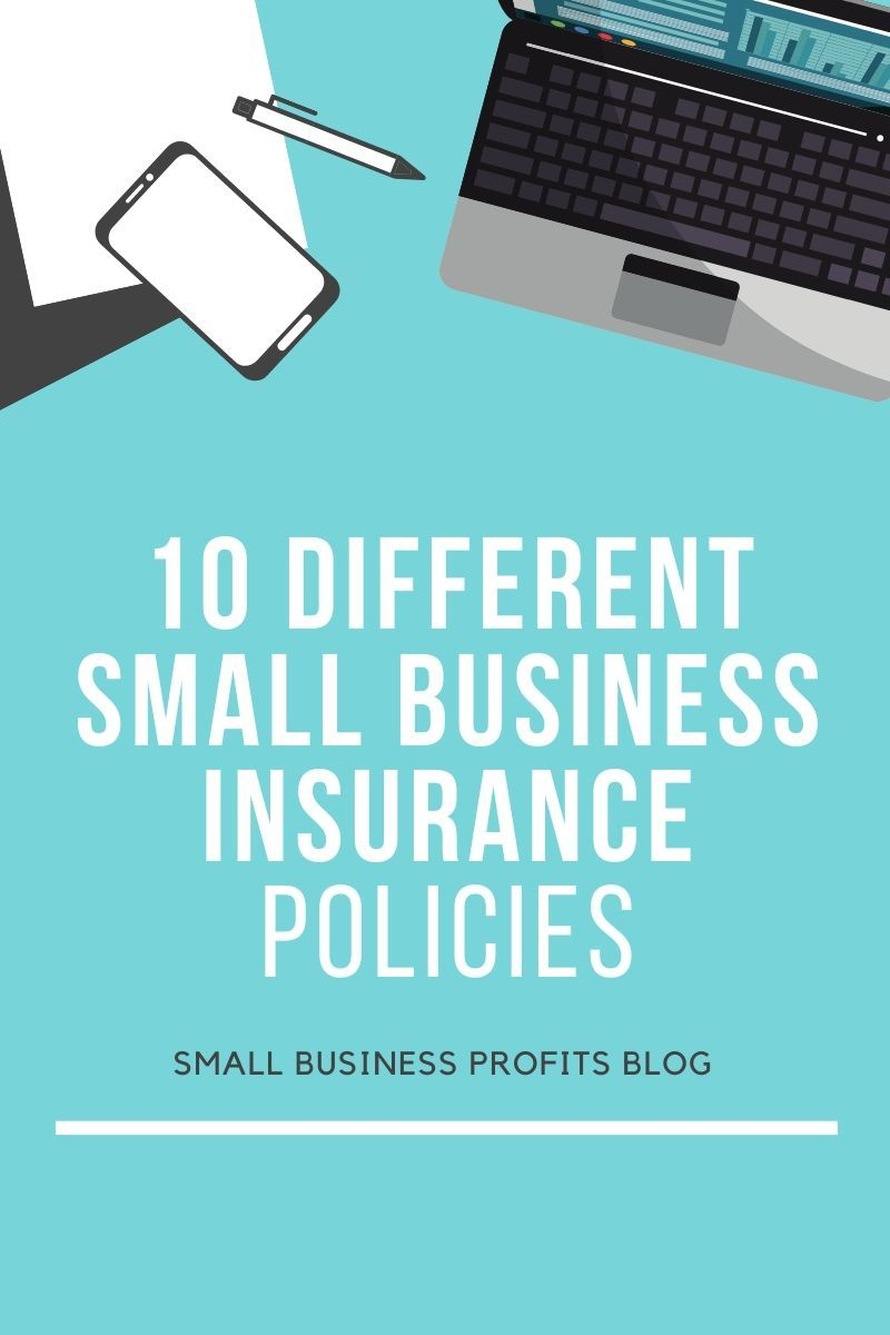 10 Different Small Business Insurance Policies Small Business Insurance Business Insurance Workers Compensation Insurance