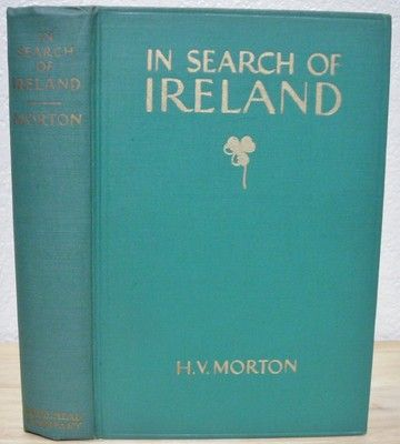 In Search of Ireland by H. V. Morton 1934 Gold Gilt Shamrock Motif Cover Photos $20