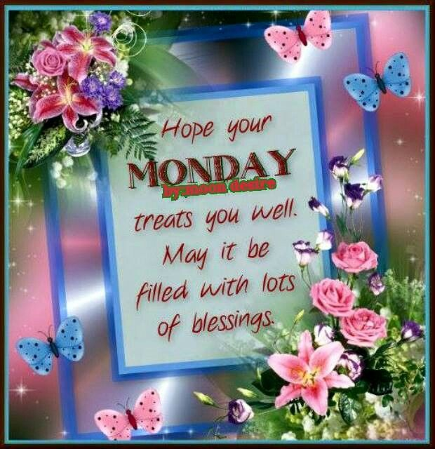 Have a sweet day | Monday blessings, Morning blessings ...