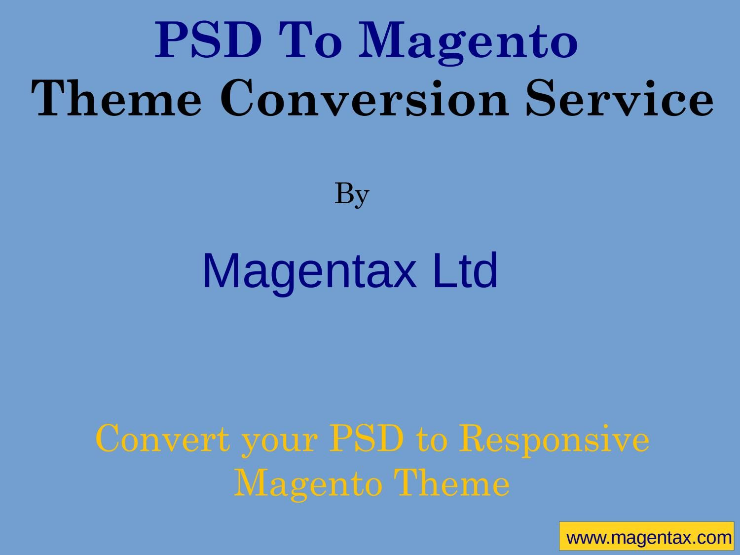 PSD To Magento Theme Conversion Service By Magentax Ltd | Pinterest