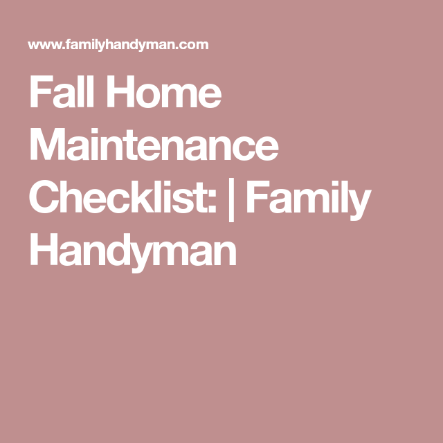 Fall Home Maintenance Checklist: - Family Handyman