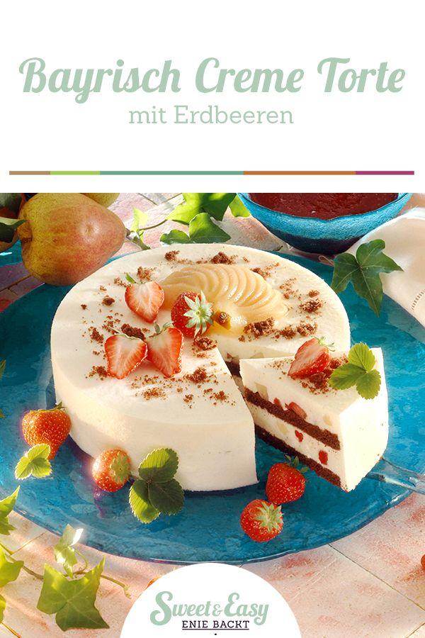 Bayrisch Creme Torte Mit Erdbeeren Und Birnen Rezept Bayrisch Creme Kostliche Desserts Sweet Easy