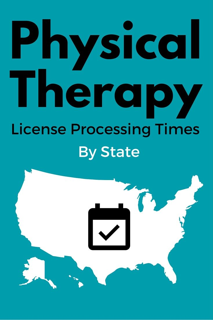 Physical Therapy License Processing Time By State Looking To Become A Travel Physic Physical Therapy Assistant Physical Therapy Career Physical Therapy School