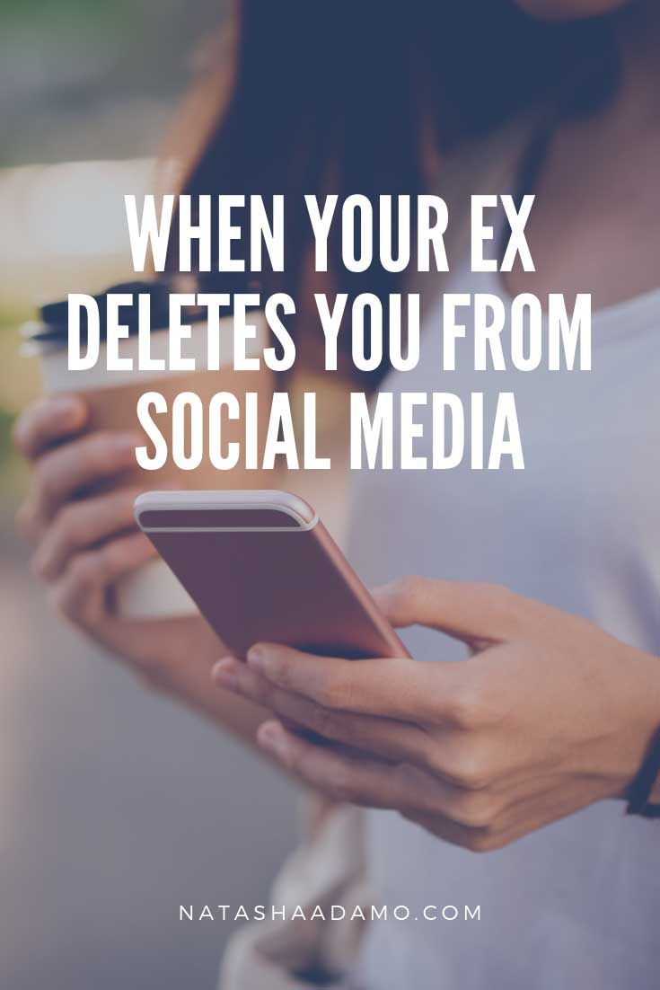 WHEN YOUR EX DELETES YOU FROM SOCIAL MEDIA | When someone