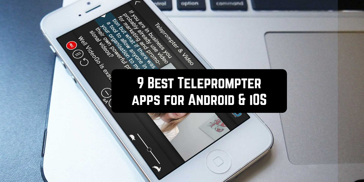 9 Best Teleprompter apps for Android & iOS Free apps for