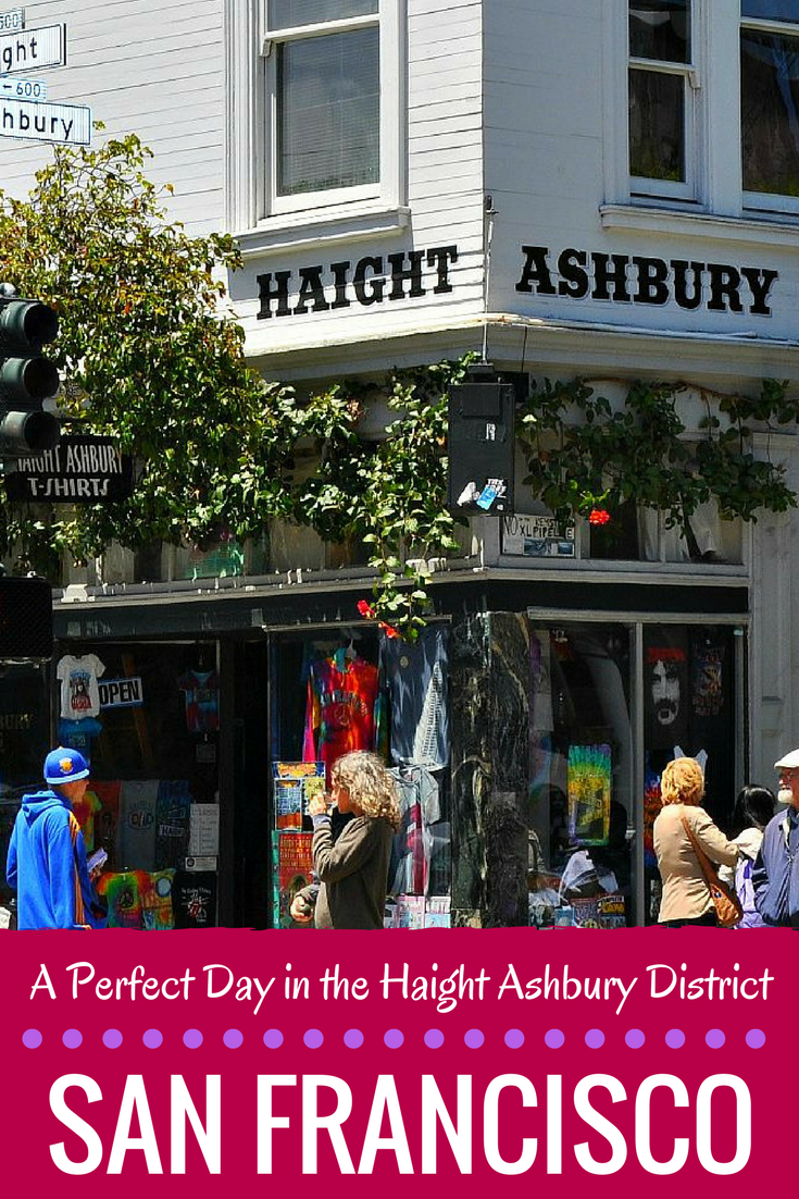 A One Day Itinerary Of The Haight Ashbury District With Tips On Best Things To San Francisco