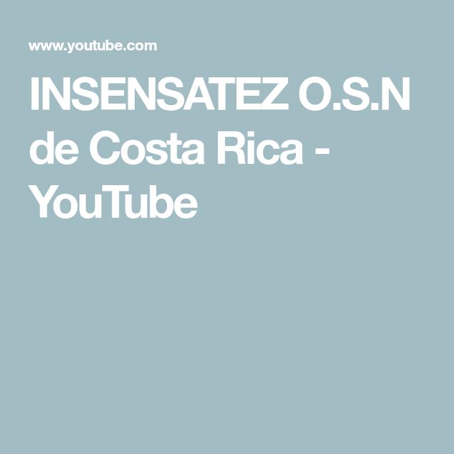 Insensatez O S N De Costa Rica Youtube Ios Messenger