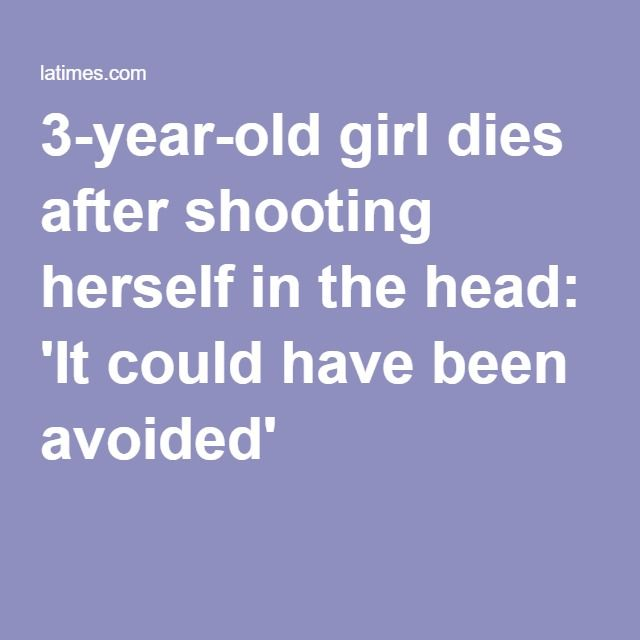 3-year-old girl dies after shooting herself in the head: 'It could have been avoided' 07.06.16